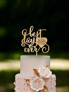 Best Day Ever Wedding Cake Topper Custom Wedding Topper Gold or Silver Metallic Wooden cake topper will embellish your wedding cake and will make your special day unforgettable. It will serve as a perfect decoration not depending on the wedding style you choose as well as the ideal