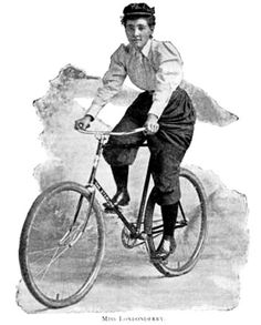 "Annie ""Londonderry"" Kopchovsky was the first woman to cycle round the world in 1884 - '85 and an advocate of Rational Dress."