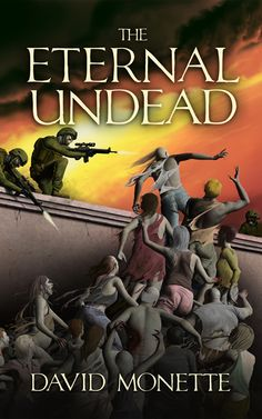Character Development  They thought they had escaped.- The Eternal Undead (In the Time of the Dead, #3) by David Monette
