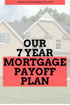 Find out how we plan to pay off our 30 year mortgage in 7 years in order to beco - How To Pay Off Mortgage Early - Paying off mortgage tips. - Find out how we plan to pay off our 30 year mortgage in 7 years in order to become debt free. Mortgage Tips, Mortgage Payment, Mortgage Rates, Mortgage Humor, Mortgage Companies, Paying Off Mortgage Faster, Pay Off Mortgage Early, Home Buying Tips, Debt Free