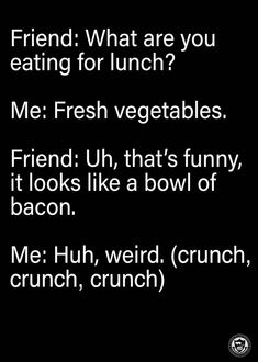Bacon Memes, Apple Cider Sangria, What You Eat, Fresh Vegetables, Lunch, Foods, Food Food, Food Items, Eat Lunch