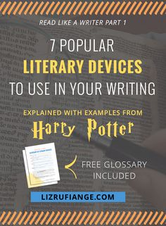 Read like a writer with these literary devices! Made easy with examples from Harry Potter. Click through to learn 7 of the most popular literary devices you can use in your writing. Get your free copy of a glossary with 45+ literary devices and many examples from other books. via @lizrufiange