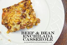 Sweet Little Ones: Beef and Bean Enchilada Casserole