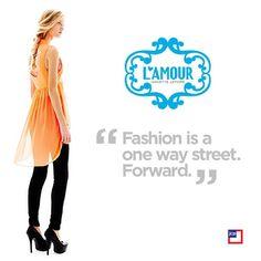 """Fashion is a one way street. Forward."" - @Nanette Veldsman Lepore"