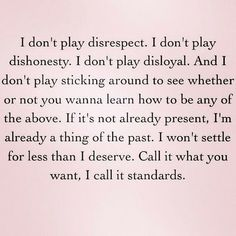 What I have learned, and from now on thats what I want. Otherwise I wont waste my time..
