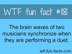 MUSIC and THE BRAIN FACTS MORE OF WTF-FUN-FACTS are coming HERE music and weird facts ONLY