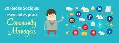 20 Redes Sociales esenciales para un Community Manager