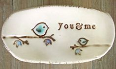 Jill, could not figure out how sent to you but the birdie remind me of you. Cute pottery dish!