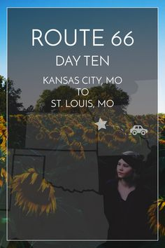 10/14 days of Route 66. Kansas City, MO to St. Louis, MO with sunflower fields and more — #route66 #roadtrip | maddily
