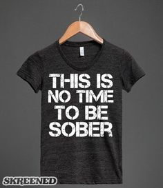 414d08c5 Alcohol Humor, Funny Alcohol, Beer Humor, Sober, Funny Tshirts, Funny Quotes