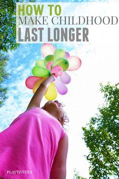 How To Make Childhood Last longer