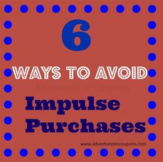 6 Ways to Avoid Impulse Purchases - www.adventuresincoupons.com  #frugal #save #frugalliving #home #budget