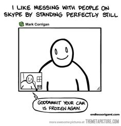Trolling people on Skype…