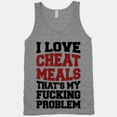 I Love Cheat Meals That's My Fucking Problem LMAO! This really is my problem! @madcountymama