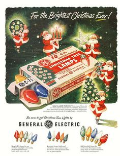 "imperialgoogie: "" xmashop: "" 1950 GE Christmas Light Ad by JeffCarter629 on Flickr. "" It's not Christmas unless you've blinded the neighbours and shorted out the electricity network! """