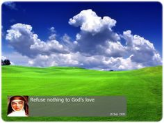 Refuse nothing to God's love