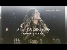 Até Transbordar | Gabriela Rocha