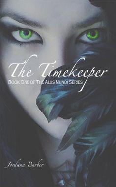 The Timekeeper (Book One of The Aliis Mundi Series) by Jordana Barber, http://www.amazon.com/gp/product/B008Y6B0Q0/ref=cm_sw_r_pi_alp_dCzCqb0XB5NMD