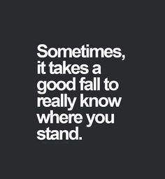 Realize where you stand with someone