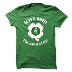 Kiss me I am a Actor T Shirts, Hoodies. Get it here ==► https://www.sunfrog.com/LifeStyle/Kiss-me--I-am-a-Actor.html?41382