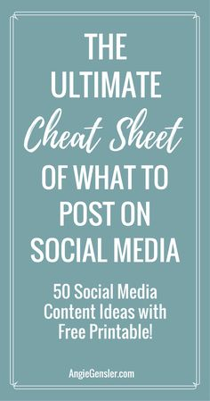 Stumped on what to post on social media? Here are 50 ideas of what to post on social media along with a handy printable! via @angiegensler