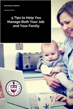 5 Tips to Help You Manage Both Your Job and Your Family
