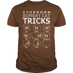 Stubborn Bombay Cat Funny Tricks Tshirt #gift #ideas #Popular #Everything #Videos #Shop #Animals #pets #Architecture #Art #Cars #motorcycles #Celebrities #DIY #crafts #Design #Education #Entertainment #Food #drink #Gardening #Geek #Hair #beauty #Health #fitness #History #Holidays #events #Home decor #Humor #Illustrations #posters #Kids #parenting #Men #Outdoors #Photography #Products #Quotes #Science #nature #Sports #Tattoos #Technology #Travel #Weddings #Women