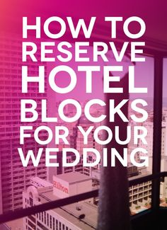 How To Reserve Hotel Blocks for Your Wedding