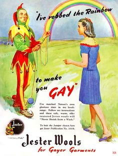 ... garments, gay, gayer, gayest!