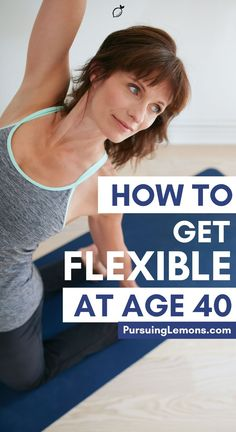 How To Get Flexible At Age 40 | As we age, we get stiffer and this restricts our movement or causes aches all over our body. Having good flexibility improves posture and relieves nagging body aches. Here are the 7 yoga poses you can easily practice on your own and help you regain flexibility after 40! Learn how to regain flexibility over 40! #flexibility #over40 #getflexible #yoga