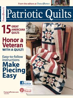 15 Patriotic Quilt Patterns — Free from Fons & Porter For YOU! We here at Fons & Porter we look forward to the season of red, white and blue quilts all year, and we're always searching new inspiring patterns and techniques! This magazine is bursting with great ideas, perfect for Memorial Day. Included in this…