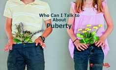 Puberty: To Whom Can I Talk To About Such Stuff?