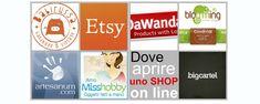 Vuoi vendere le cose che crei? Sei alle prese con la scelta di uno shop on line? Ecco alcuni consigli e dove aprire la tua vetrina.