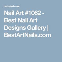 Nail Art #1062 - Best Nail Art Designs Gallery | BestArtNails.com