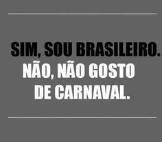 Samba sim, carnaval, não vejo graça ¯_(ツ)_/¯