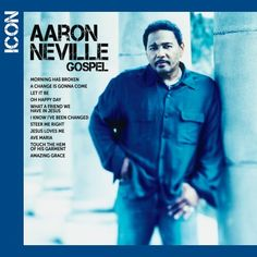 Aaron Neville - Icon Gospel