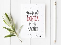 Beautiful little A6 size (when folded) card - great for the friend in your life!  ** You can request the names the opposite way around EG Rachel to my Monica if you like. Just be sure to leave us a note at checkout! **  All of our greetings cards also make wonderful mini art prints when