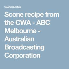 Scone recipe from the CWA - ABC Melbourne - Australian Broadcasting Corporation