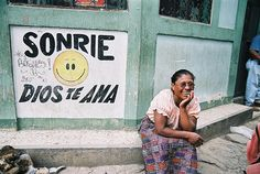 """Guatemala """"smile! god loves you"""""""