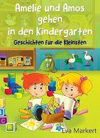 Leseproben für kleine Schmökerratten: Amelie und Amos gehen in den Kindergarten von Eva ...