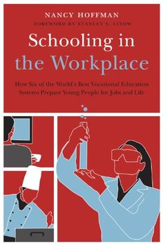 Schooling in the Workplace: How Six of the World's Best Vocational Education Systems Prepare Young People for Jobs and Life « LibraryUserGroup.com – The Library of Library User Group