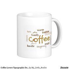 Coffee Lovers Typographic Design Classic White Coffee Mug