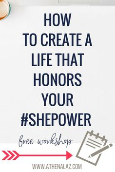 How to create a life that honors your #SHEpower with Athena Laz