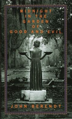 Midnight in the Garden of Good and Evil (to read).