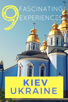 Planning a visit to Ukraine's capital city, Kyiv? Here's a collection of 9 must-have experiences to do during your visit.