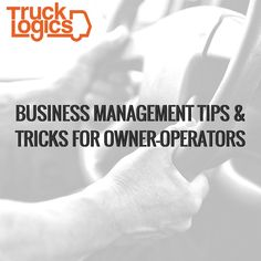 TruckLogics - Blog: Business Management Tips & Tricks for Owner-Operators