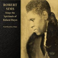 "Robert Sims, ""Robert Sims Sings the Spirituals of Roland Hayes,"" album cover, 2015"
