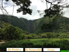 """Wapio valley in Big Island, Hawaii + """"Be postive, Be respectful, Focus"""" three words. Wish this will help you for life and work."""
