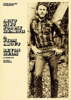 Levon Helm - Ain't In It For My Health- a docu/film made in 2010 about the legendary drummer of The Band and actor.