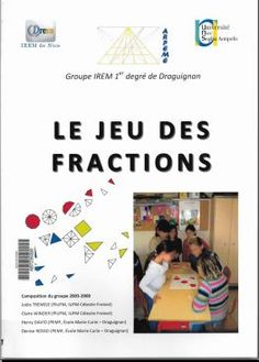 Le jeu des fractions / ARPEME http://cataloguescd.univ-poitiers.fr/masc/Integration/EXPLOITATION/statique/recherchesimple.asp?id=164048960